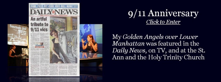 My Golden Angels over Lower Manhattan was featured in the Daily News, on TV, and at the St. Ann and the Holy Trinity Church